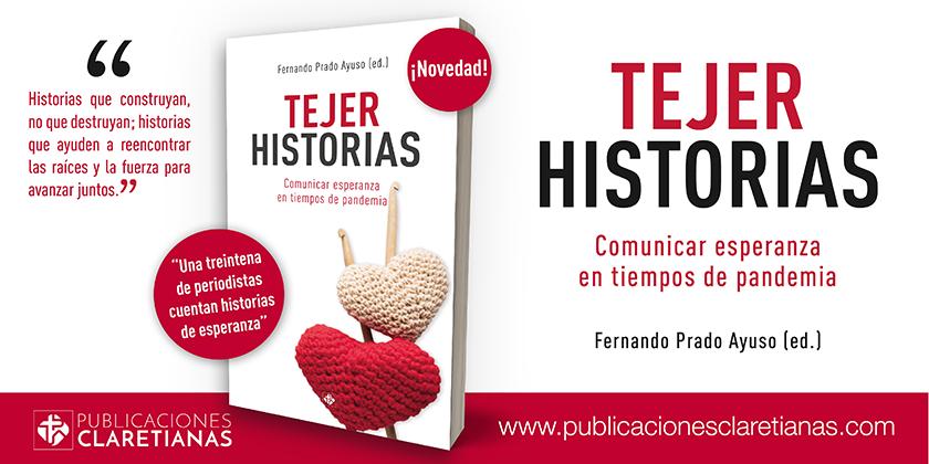«TEJER HISTORIAS. COMUNICAR ESPERANZA EN TIEMPOS DE PANDEMIA» (PUBLICACIONES CLARETIANAS)